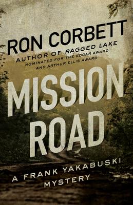 Mission Road: A Frank Yakabuski Mystery